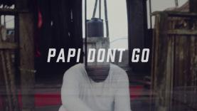 Papi Don't Go – Major Matt